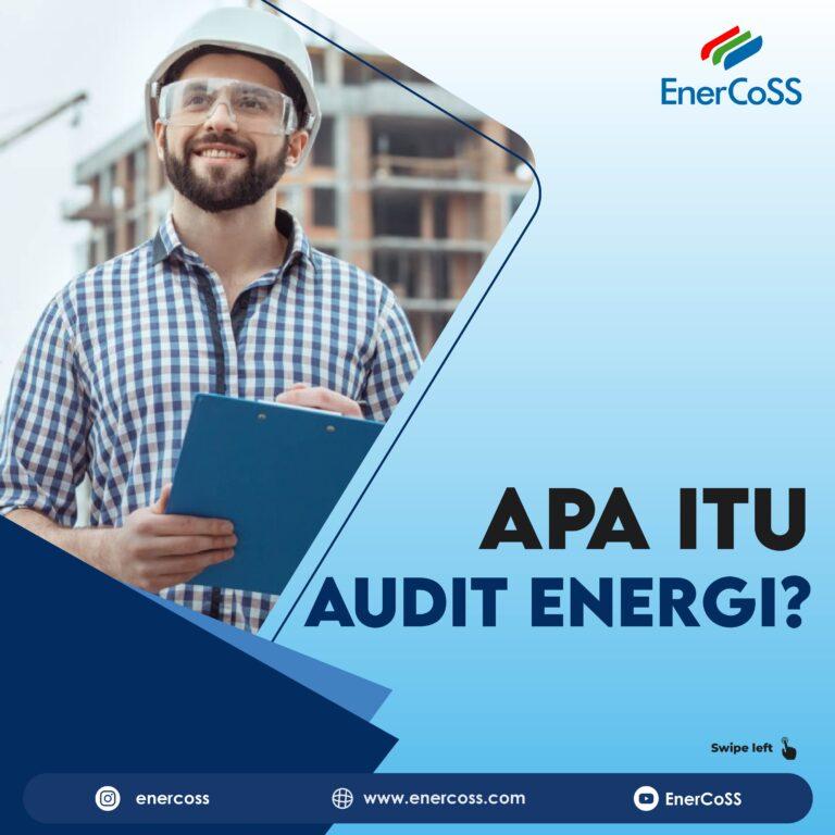 Apa itu Audit Energi?